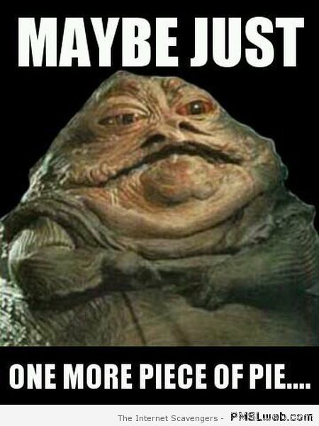 Jabba one more piece of pie at PMSLweb.com