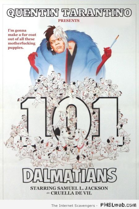 Quentin tarantino 's 101 Dalmatians – Hilarious Thursday at PMSLweb.com
