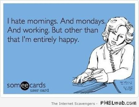 I hate mornings ecard at PMSLweb.com