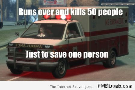 Funny video game ambulance logic at PMSLweb.com