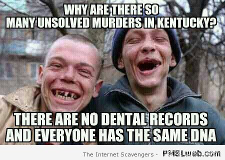 Funny rednecks in Kentucky meme at PMSLweb.com