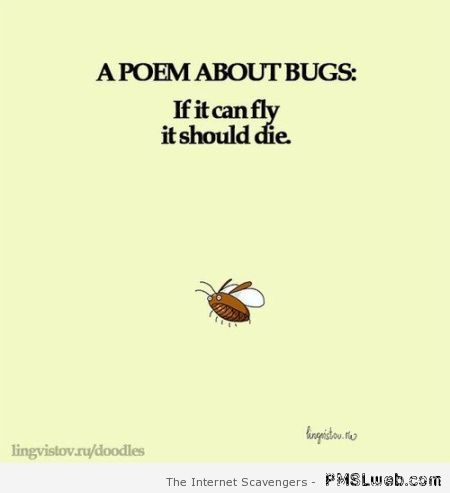 A poem about bugs funny at PMSLweb.com