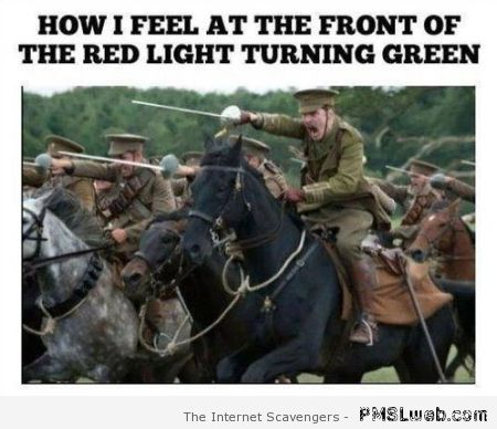 How I feel at the front of the red light at PMSLweb.com