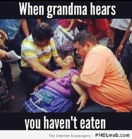 When grandma hears you haven't eaten cartoon at PMSLweb.com