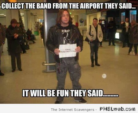 Collect a band from the airport meme at PMSLweb.com