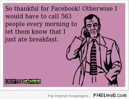 So thankful for Facebook funny ecard at PMSLweb.com