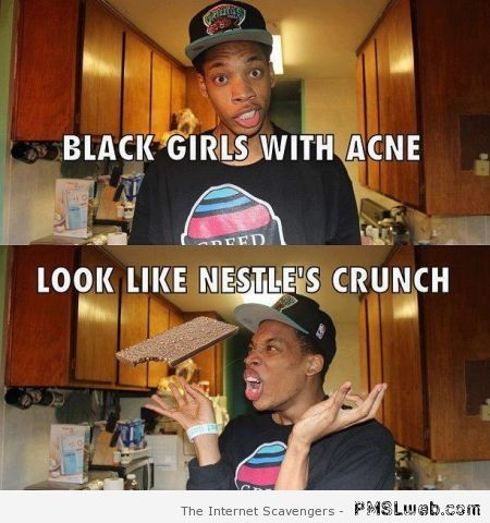 Black girls with acne funny – Giddy Hump day at PMSLweb.com