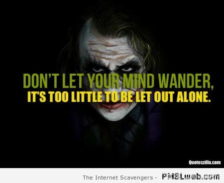 Don't let your mind wander – Monday sarcasm at PMSLweb.com