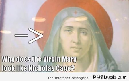 Virgin mary looks like Nicolas Cage at PMSLweb.com
