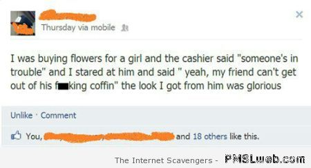 I was buying flowers for a girl humor at PMSLweb.com