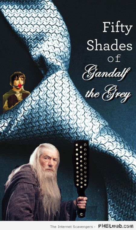 50 shades of Gandalf at PMSLweb.com