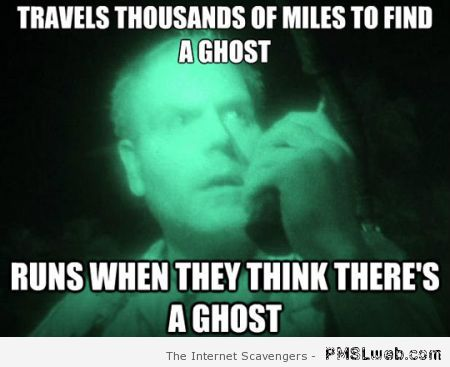 Funny ghost hunters meme – Halloween funnies at PMSLweb.com