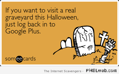 Google plus graveyard ecard at PMSLweb.com
