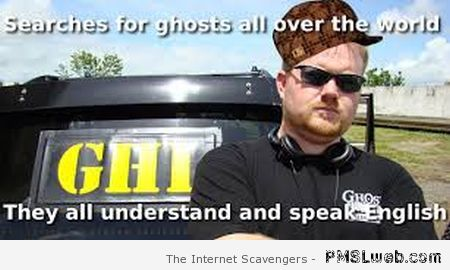 Ghost hunters meme at PMSLweb.com