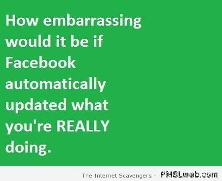 Funny Facebook quote at PMSLweb.com
