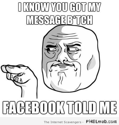 I know you got my message meme at PMSLweb.com