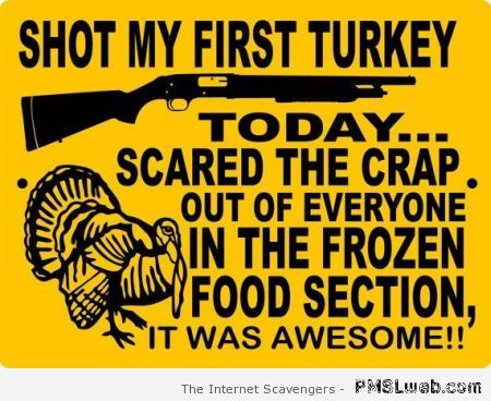 Shot my first turkey – Thanksgiving funnies at PMSLweb.com