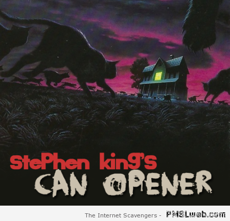 Funny Stephen King's can opener at PMSLweb.com