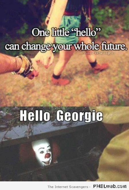 IT hello georgie humor at PMSLweb.com