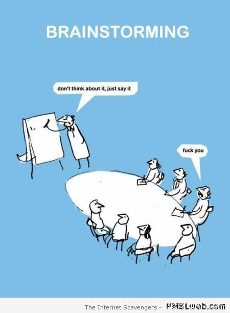 Brainstorming humor  - ROFL pictures at PMSLweb.com
