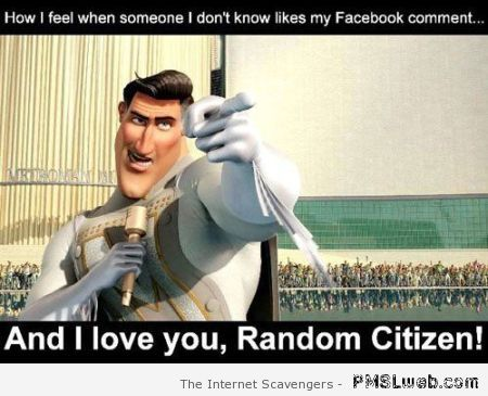 When a stranger likes my facebook comment at PMSLweb.com
