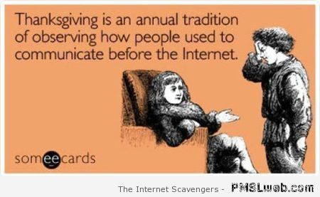 Sarcastic Thanksgiving tradition at PMSLweb.com
