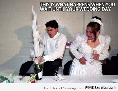When you wait until wedding day at PMSLweb.com