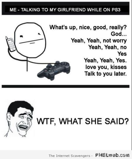 Talking to my girlfriend while on PS3 at PMSLweb.com