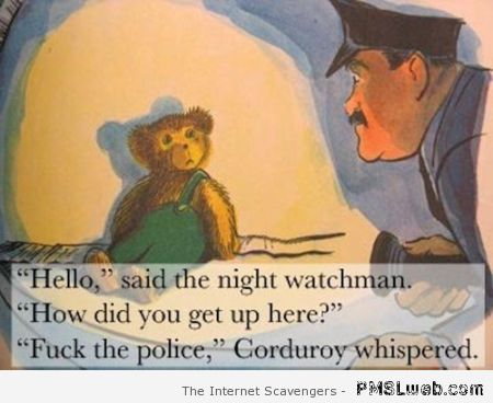 Corduroy bear humor – Saturday madness at PMSLweb.com