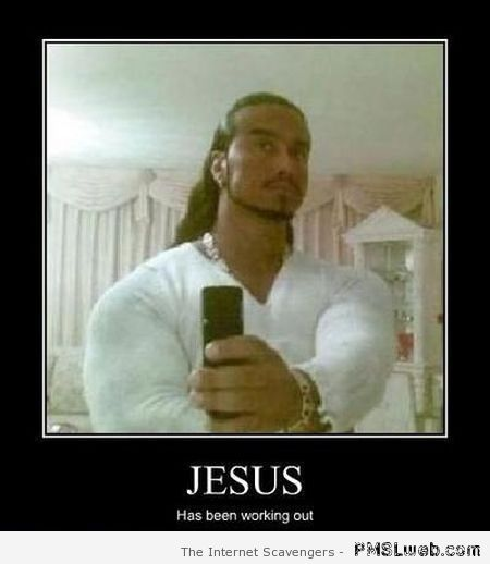 Jesus has been working out – LMAO pictures at PMSLweb.com