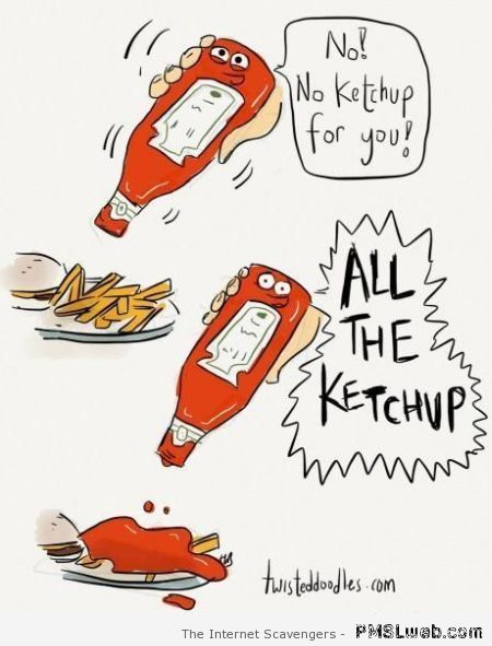 Ketchup humor – Wednesday craziness at PMSLweb.com