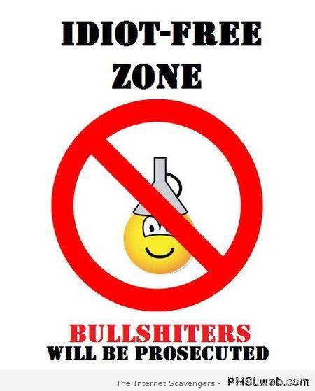 Idiot-free zone – Sarcastic humor at PMSLweb.com