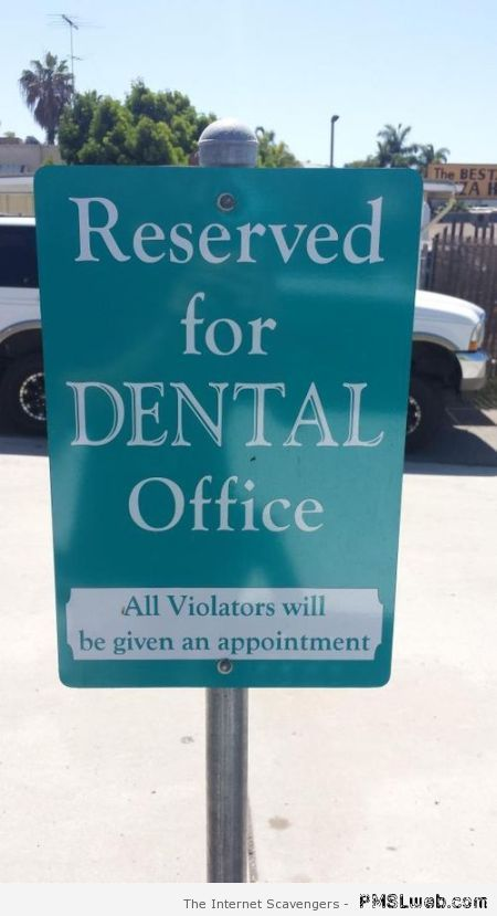 Funny dental office parking sign at PMSLweb.com