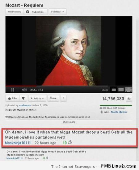 Funny Mozart Youtube comment at PMSLweb.com