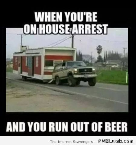 House arrest meme – Sarcastic funnies at PMSLweb.com