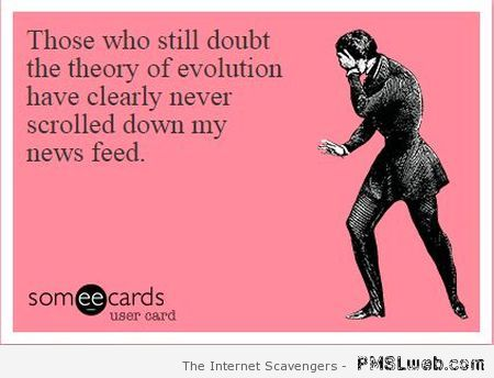 Funny theory of evolution ecard at PMSLweb.com