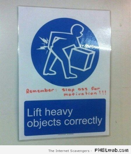 Lift heavy objects funny sign at PMSLweb.com
