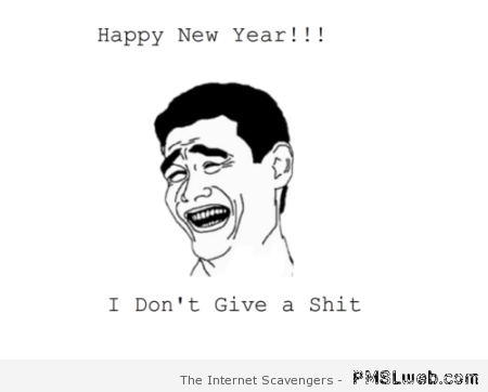 Sarcastic happy new year meme at PMSLweb.com