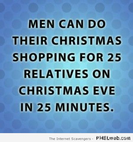 Funny men doing Christmas shopping quote at PMSLweb.com