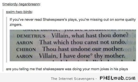 Shakespeare was doing your mom jokes at PMSLweb.com