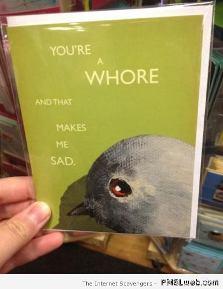 You're a whore funny card at PMSLweb.com