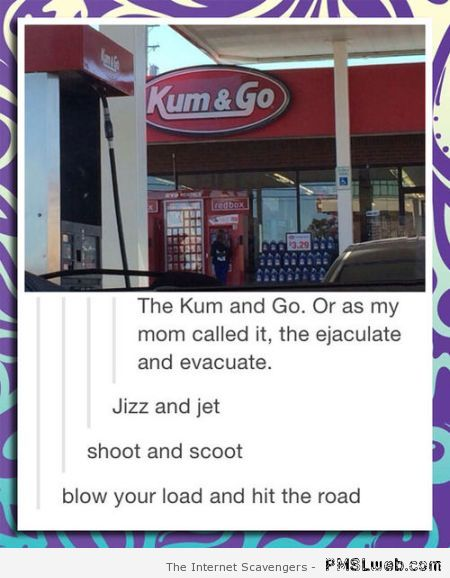 Kum and go gas store humor – Friday funnies at PMSLweb.com