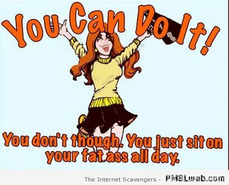 You can do it sarcastic picture at PMSLweb.com