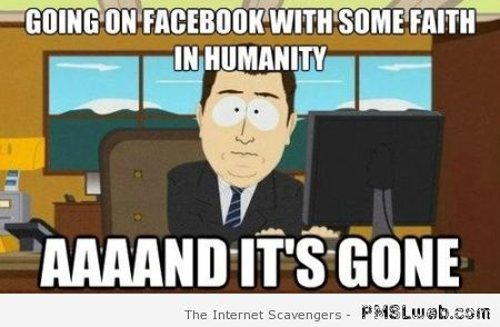 Faith in humanity on Facebook meme at PMSLweb.com