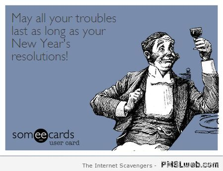 Sarcastic New Year resolutions ecard at PMSLweb.com