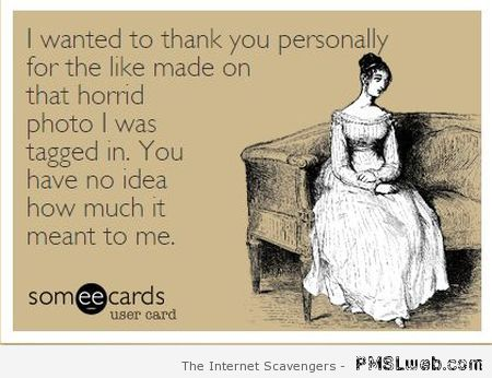 I wanted to thank you for the like ecard at PMSLweb.com