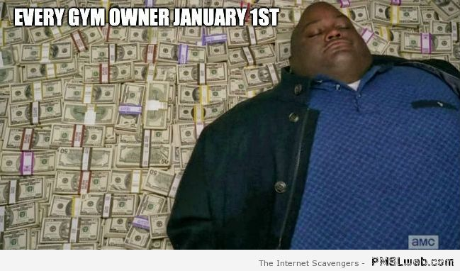 Funny gym owner on January 1st meme – New Year funnies at PMSLweb.com