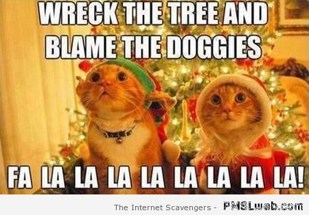 Wreck the Christmas tree and blame the doggies meme at PMSLweb.com