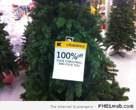 Funny Christmas tree clearance sign at PMSLweb.com