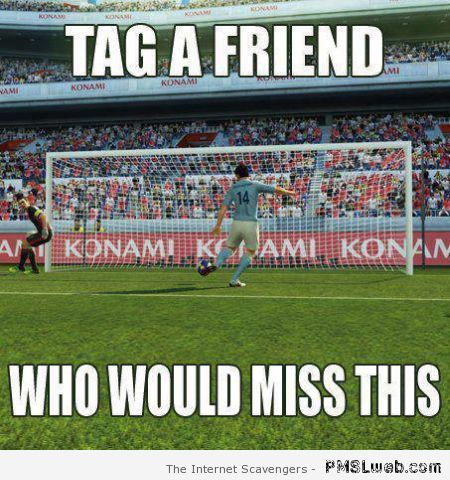 Tag a friend who would miss this football meme at PMSLweb.com